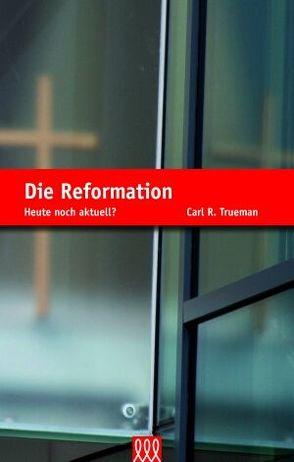 Die Reformation von Trueman,  Carl R.