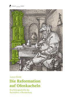 Die Reformation auf Ofenkacheln von Gralak,  Justyna