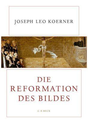Die Reformation des Bildes von Koerner,  Joseph Leo, Seuß,  Rita