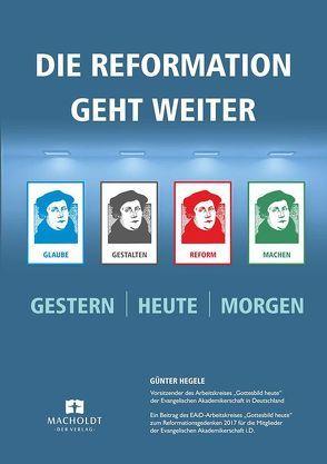 Die Reformation geht weiter von Hegele,  Günter