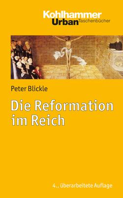Die Reformation im Reich von Blickle,  Peter