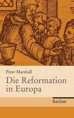 Die Reformation in Europa von Bossier,  Ulrich, Marshall,  Peter