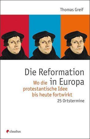 Die Reformation in Europa von Greif,  Thomas