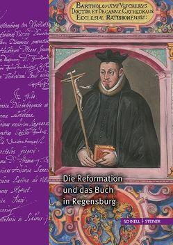 Die Reformation und das Buch in Regensburg von Acht,  Stephan, Dittrich,  Raymond, Lübbers ,  Bernhard, Weber,  Camilla