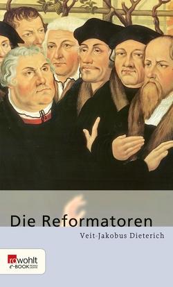 Die Reformatoren von Dieterich,  Veit-Jakobus