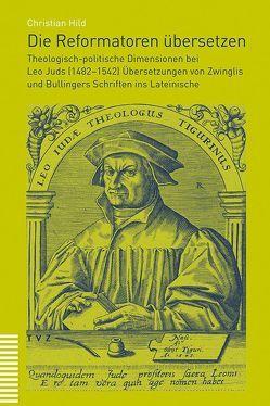 Die Reformatoren übersetzen von Hild,  Christian
