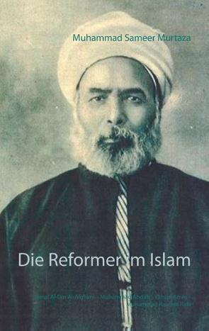 Die Reformer im Islam von Murtaza,  Muhammad Sameer