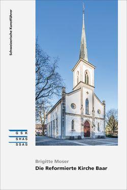 Die Reformierte Kirche Baar von Moser,  Brigitte