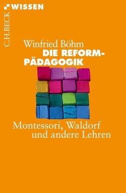 Die Reformpädagogik von Böhm,  Winfried