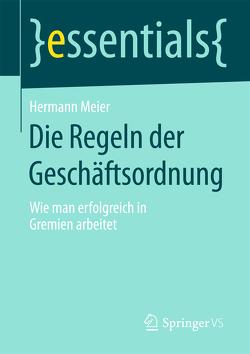 Die Regeln der Geschäftsordnung von Meier,  Hermann