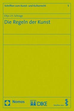 Die Regeln der Kunst von Schrage,  Eltjo J. H.