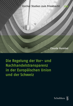 Die Regelung der Vor- und Nachhandelstransparenz in der Europäischen Union und der Schweiz von Humbel,  Claude