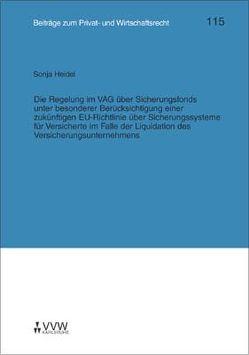 Die Regelung im VAG über Sicherungsfonds unter besonderer Berücksichtigung einer zukünftigen EU-Richtlinie über Sicherungssysteme für Versicherte im Falle der Liquidation des Versicherungsunternehmens von Deutsch,  Erwin, Heidel,  Sonja, Hübner,  Ulrich