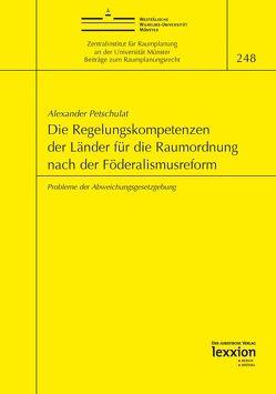 Die Regelungskompetenzen der Länder für die Raumordnung nach der Föderalismusreform von Petschulat,  Alexander