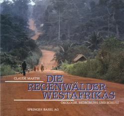 Die Regenwälder Westafrikas von Martin