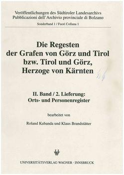 Die Regesten der Grafen von Görz und Tirol bzw. Tirol und Görz, Herzoge von Kärnten, II. Band, 2. Lieferung von Brandstätter,  Klaus, Kubanda,  Roland