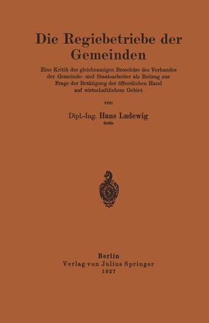 Die Regiebetriebe der Gemeinden von Ludewig,  Hans
