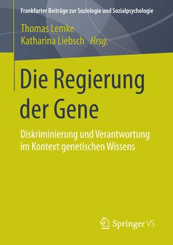 Die Regierung der Gene von Lemke,  Thomas, Liebsch,  Katharina