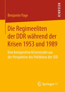 Die Regimeeliten der DDR während der Krisen 1953 und 1989 von Page,  Benjamin