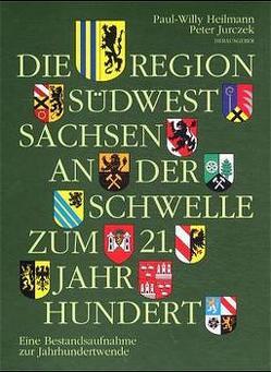 Die Region Südwestsachsen an der Schwelle zum 21. Jahrhundert von Brüggen,  Georg, Heilmann,  Paul W, Jurczek,  Peter, Richter,  Gert