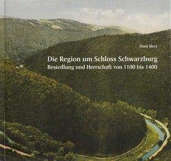 Die Region um Schloss Schwarzburg von Herz,  Hans
