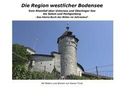 Die Region westlicher Bodensee von Truöl,  Rainer