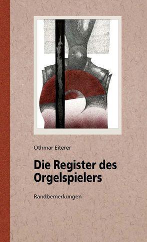Die Register des Orgelspielers von Eiterer,  Othmar