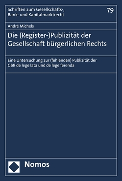 Die (Register-)Publizität der Gesellschaft bürgerlichen Rechts von Michels,  André