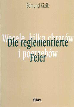 Die reglementierte Feier von Kizik,  Edmund, Loew,  Peter O
