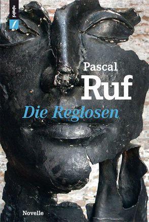 Die Reglosen von Ruf,  Pascal