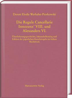 Die Regule Cancellarie Innozenz' VIII. und Alexanders VI. von Werhahn-Piorkowski,  Dorett Elodie