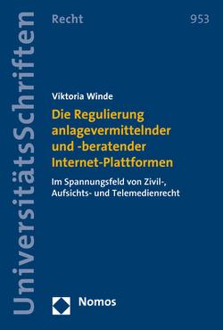 Die Regulierung anlagevermittelnder und -beratender Internet-Plattformen von Winde,  Viktoria