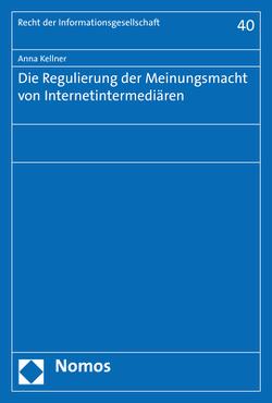 Die Regulierung der Meinungsmacht von Internetintermediären von Kellner,  Anna