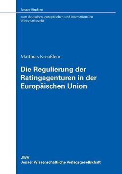 Die Regulierung der Ratingagenturen in der Europäischen Union von Kreußlein,  Matthias