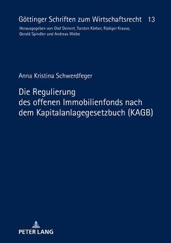 Die Regulierung des offenen Immobilienfonds nach dem Kapitalanlagegesetzbuch (KAGB) von Schwerdfeger,  Anna Kristina
