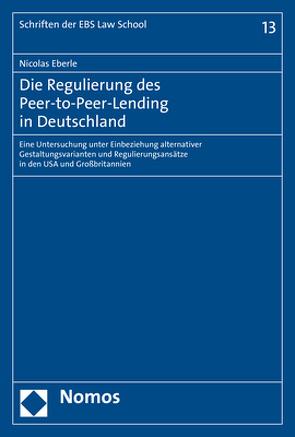 Die Regulierung des Peer-to-Peer-Lending in Deutschland von Eberle,  Nicolas
