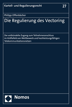 Die Regulierung des Vectoring von Offenbächer,  Philipp