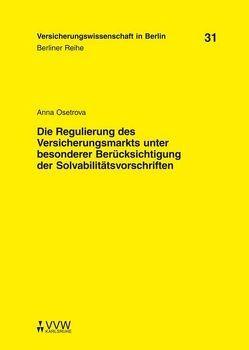 Die Regulierung des Versicherungsmarkts unter besonderer Berücksichtigung der Solvabilitätsvorschriften von Armbrüster,  Christian, Baumann,  Horst, Osetrova,  Anna