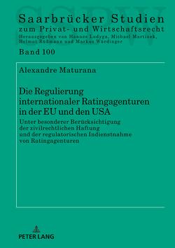 Die Regulierung internationaler Ratingagenturen in der EU und den USA von Maturana,  Alexandre
