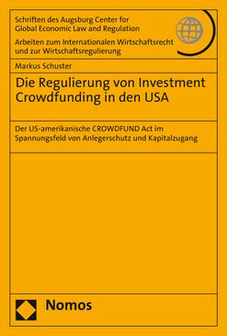 Die Regulierung von Investment Crowdfunding in den USA von Schuster,  Markus