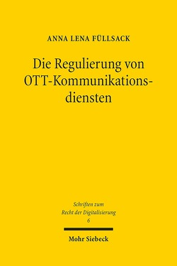Die Regulierung von OTT-Kommunikationsdiensten von Füllsack,  Anna Lena