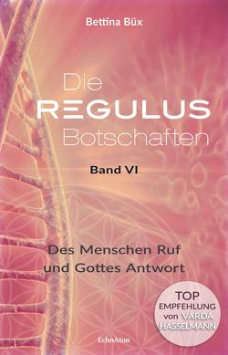 Die Regulus-Botschaften von Büx,  Bettina, Hasselmann,  Varda