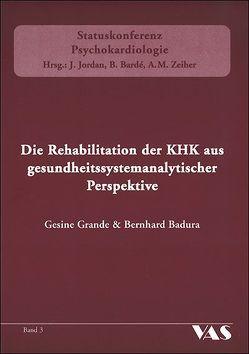Die Rehabilitation der KHK aus gesundheitssystemanalytischer Perspektive von Badura,  Bernhard, Grande,  Gesine