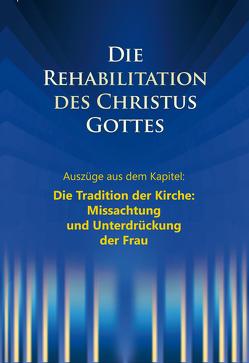 """Die Rehabilitation des Christus Gottes – Missachtung und Unterdrückung der Frau"""" von Kübli,  Martin, Potzel,  Dieter, Seifert,  Ulrich"""