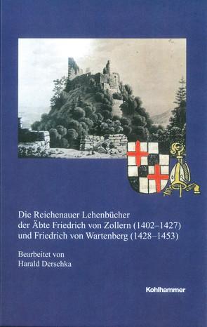 Die Reichenauer Lehenbücher der Äbte Friedrich von Zollern (1402-1427) und Friedrich von Wartenberg (1428-1453) von Derschka,  Harald