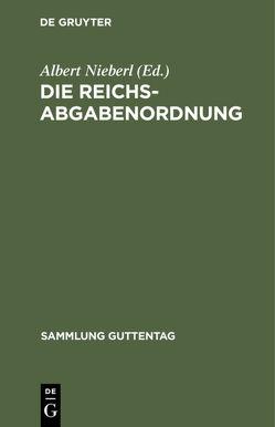 Die Reichsabgabenordnung von Nieberl,  Albert