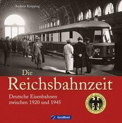 Die Reichsbahnzeit von Knipping,  Andreas