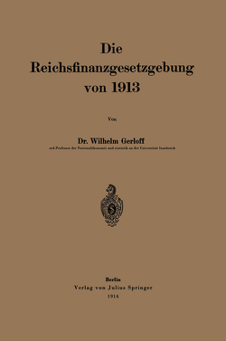 Die Reichsfinanzgesetzgebung von 1913 von Gerloff,  Wilhelm