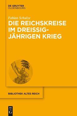 Die Reichskreise im Dreißigjährigen Krieg von Schulze,  Fabian