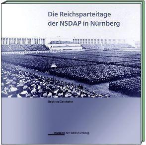 Die Reichsparteitage der NSDAP in Nürnberg von Schnell,  Bruno, Zelnhefer,  Siegfried